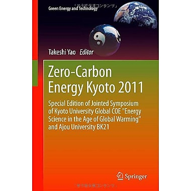 Zero-Carbon Energy Kyoto 2011 Special Edition Of Jointed Symposium Of Kyoto University Global Coe Ener, New Book (9784431540663)
