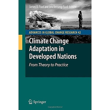 Climate Change Adaptation In Developed Nations From Theory To Practice Advances In Global Change Resea, New Book (9789400705661)