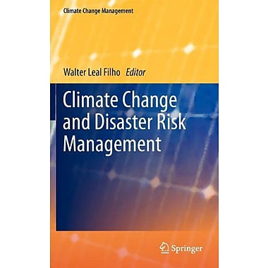 Climate Change And Disaster Risk Management Climate Change Management, New Book (9783642311093)