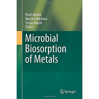 Microbial Biosorption Of Metals, New Book (9789400704428)