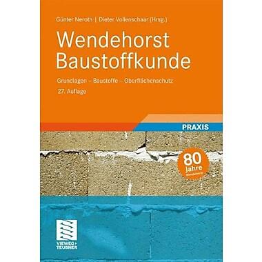 Wendehorst Baustoffkunde Grundlagen - Baustoffe - Oberflachenschutz German Edition, New Book (9783835102255)