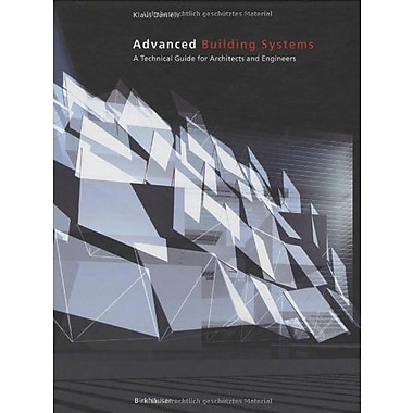Advanced Building Systems A Technical Guide For Architects And Engineers, New Book (9783764367237)
