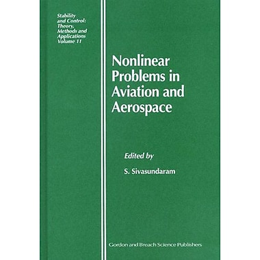 Nonlinear Problems In Aviation And Aerospace Stability And Control Theory Methods And Applications, New Book (9789056992224)