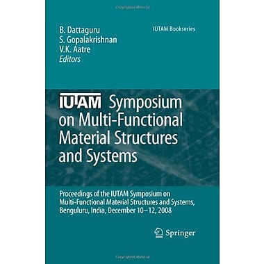 Iutam Symposium On Multi-Functional Material Structures And Systems Proceedings Of The The Iutam Sympo, New Book (9789048137701)