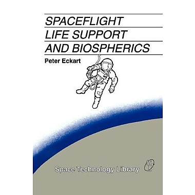 Spaceflight Life Support And Biospherics Space Technology Library, New Book (9789048146598)