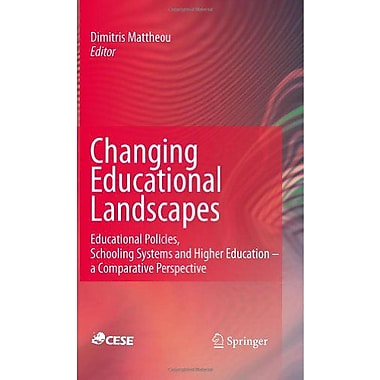 Changing Educational Landscapes Educational Policies Schooling Systems And Higher Education - A Compar, New Book (9789048185337)