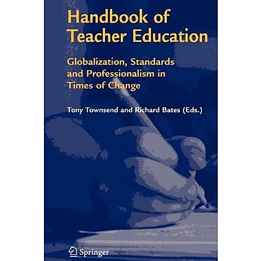 Handbook Of Teacher Education Globalization Standards And Professionalism In Times Of Change, New Book (9789048171927)