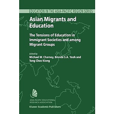 Asian Migrants And Education The Tensions Of Education In Immigrant Societies And Among Migrant Groups, New Book (9789048163021)