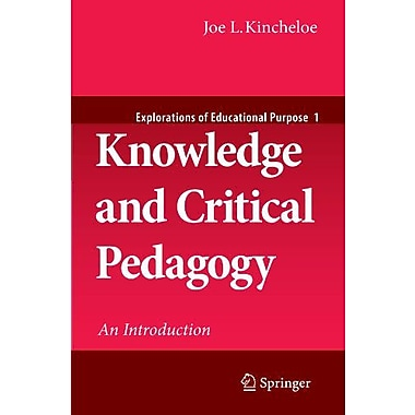 Knowledge And Critical Pedagogy An Introduction Explorations Of Educational Purpose, New Book (9789048197453)