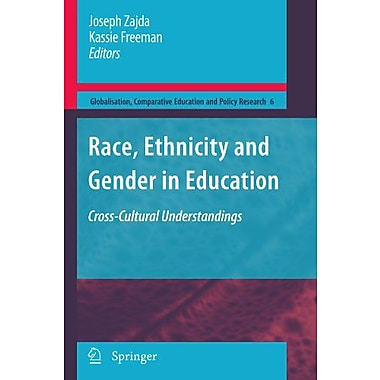 Race Ethnicity And Gender In Education Cross-Cultural Understandings Globalisation Comparative Educati, New Book (9789048181964)
