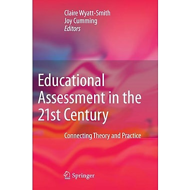 Educational Assessment In The 21St Century Connecting Theory And Practice, New Book (9789048182312)