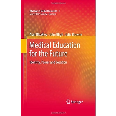 Medical Education For The Future Identity Power And Location Advances In Medical Education, New Book (9789048196913)