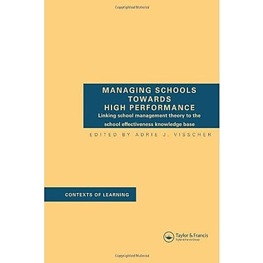 Managing Schools Towards High Performance Linking School Management Theory To The School Effectiveness, New Book (9789026515460)