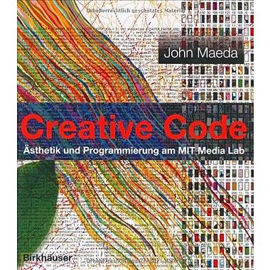 Creative Code Asthetik Und Programmierung Am Mit Media Lab German Edition, New Book (9783764371081)