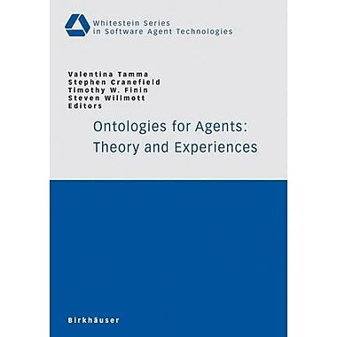 Ontologies For Agents Theory And Experiences Whitestein Series In Software Agent Technologies And Auto, New Book (9783764372378)