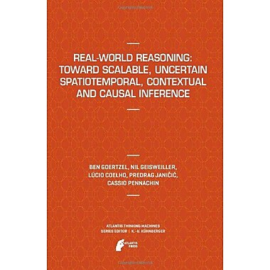 Real-World Reasoning Toward Scalable Uncertain Spatiotemporal Contextual And Causal Inference Atlanti, Used Book (9789491216107)