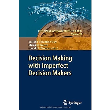 Decision Making With Imperfect Decision Makers Intelligent Systems Reference Library, Used Book (9783642246463)