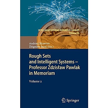 Rough Sets And Intelligent Systems - Professor Zdzislaw Pawlak In Memoriam Volume 2 Intelligent System, New Book (9783642303401)
