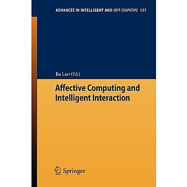 Affective Computing And Intelligent Interaction Advances In Intelligent And Soft Computing, New Book (9783642278655)