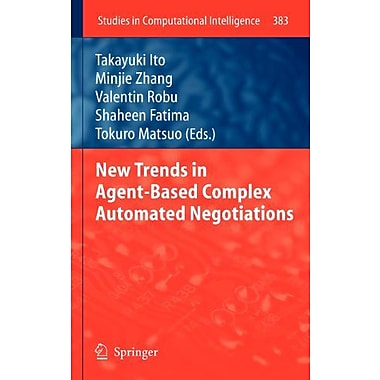 New Trends In Agent-Based Complex Automated Negotiations Studies In Computational Intelligence, New Book (9783642246951)