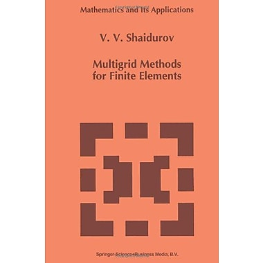 Multigrid Methods For Finite Elements Mathematics And Its Applications, New Book (9789048145065)