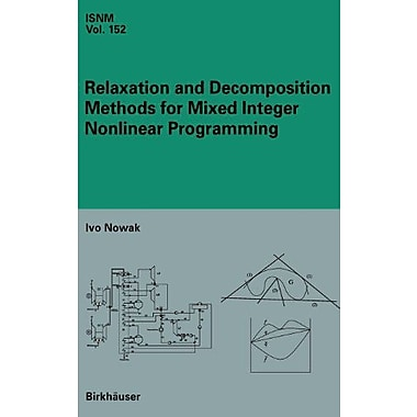 Relaxation And Decomposition Methods For Mixed Integer Nonlinear Programming International Series Of , Used Book (9783764372385)