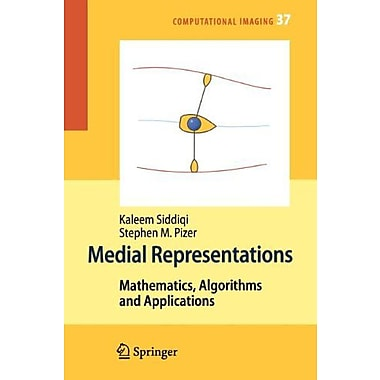 Medial Representations Mathematics Algorithms And Applications Computational Imaging And Vision (9789048179466)