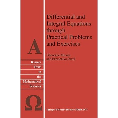 Differential And Integral Equations Through Practical Problems And Exercises Texts In The Mathematica, Used Book (9789048141845)