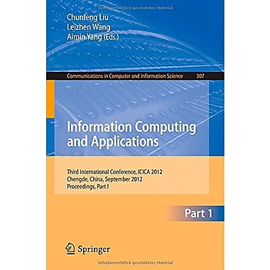 Information Computing And Applications Third International Conference Icica 2012 Chengde China Septemb, New Book (9783642340376)