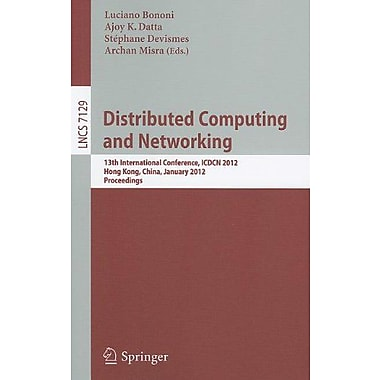 Distributed Computing And Networking 13Th International Conference Icdcn 2012 Hong Kong, New Book (9783642259586)