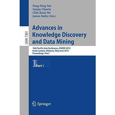 Advances In Knowledge Discovery And Data Mining Part I 16Th Pacific-Asia Conference Pakdd 2012 Kuala L, New Book (9783642302169)