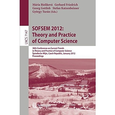 Sofsem 2012 Theory And Practice Of Computer Science 38Th Conference On Current Trends, New Book (9783642276590)