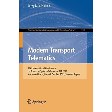 Modern Transport Telematics 11Th International Conference On Transport Systems Telematics, New Book (9783642246593)