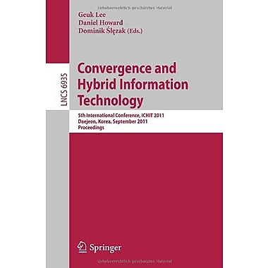 Convergence And Hybrid Information Technology 5Th International Conference Ichit 2011, New Book (9783642240812)