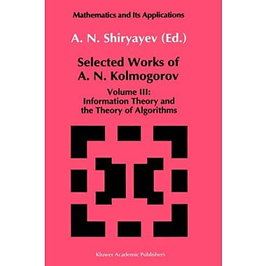 Selected Works Of A N Kolmogorov Volume Iii Information Theory And The Theory Of Algorithms Mathematic, New Book (9789027727985)