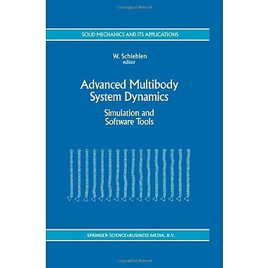 Advanced Multibody System Dynamics Simulation And Software Tools Solid Mechanics And Its Applications, New Book (9789048142538)