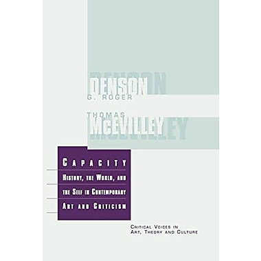 Capacity History The World And The Self In Contemporary Art And Criticism Critical Voices In Art Theor, New Book (9789057010514)