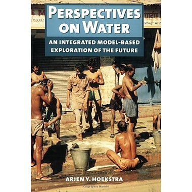 Perspectives On Water A Integrated Model-Based Exploration Of The Future, New Book (9789057270185)