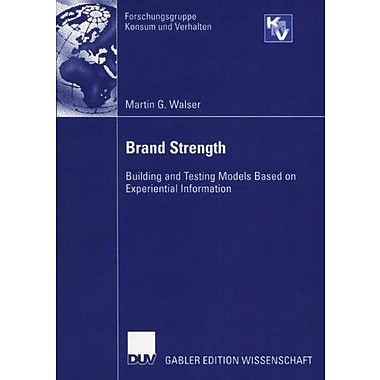 Brand Strength Building And Testing Models Based On Experiential Information Forschungsgruppe Konsum U, New Book (9783824479597)