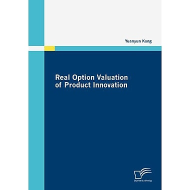 Real Option Valuation Of Product Innovation, New Book (9783836677417)