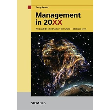 Management In 20Xx - What Will Be Important In The Future - A Holistic View, New Book (9783895782411)