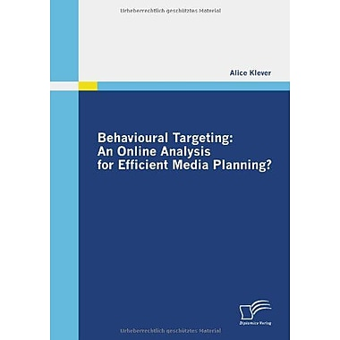 Behavioural Targeting An Online Analysis For Efficient Media Planning?, New Book (9783836674058)
