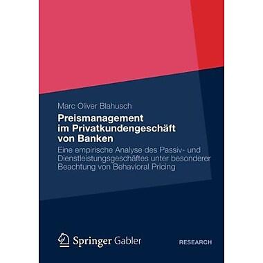 Preismanagement Im Privatkundengeschaft Von Banken Eine Empirische Analyse Des Passiv- Und Dienstleist, New Book (9783834935168)