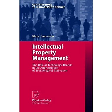 Intellectual Property Management The Role Of Technology-Brands In The Appropriation Of Technological I, New Book (9783790802801)