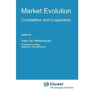 Market Evolution Competition And Cooperation Studies In Industrial Organization, New Book (9789048145232)