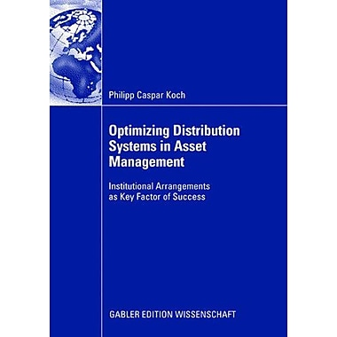 Optimizing Distribution Systems In Asset Management Institutional Arrangements As Key Factor Of Succes, New Book (9783834911070)