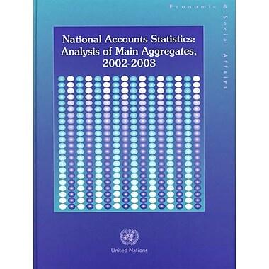 National Accounts Statistics 2002-2003 Analysis Of Main Aggregates, New Book (9789211614763)