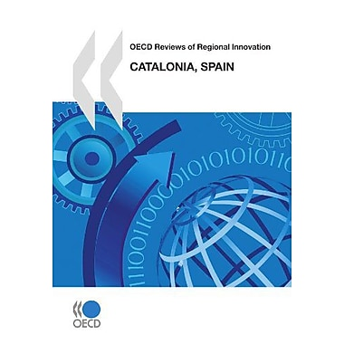 Oecd Reviews Of Regional Innovation Catalonia Spain 2010 Edition 2010 United Nations Office On Drugs A, New Book (9789264082045)