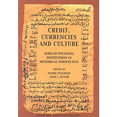 Credit Currencies And Culture African Financial Institutions In Historical Perspective, New Book (9789171064424)
