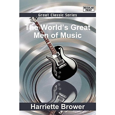 The Worlds Great Men Of Music, New Book (9788132035794)
